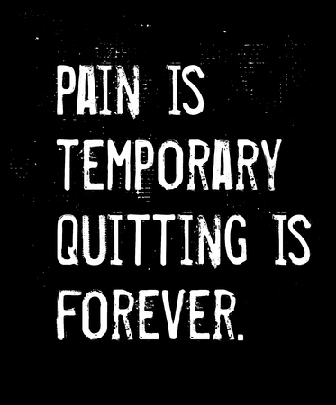 Pain Is Temporary, Quitting Is Forever creative motivation quote design Illusztráció