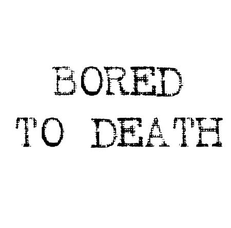 bored to death black stamp, sticker, label, on white background