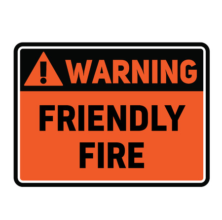 Warning Friendly fire fictitious warning sign, realistically looking. Illustration