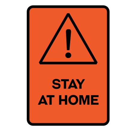 Stay at home fictitious warning sign, realistically looking.