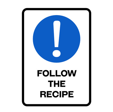 Follow the recipe fictitious warning sign, realistically looking. Stock Illustratie