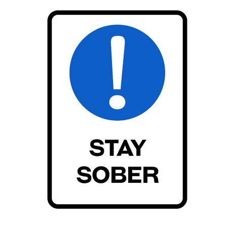 Stay sober fictitious warning sign, realistically looking. Illustration
