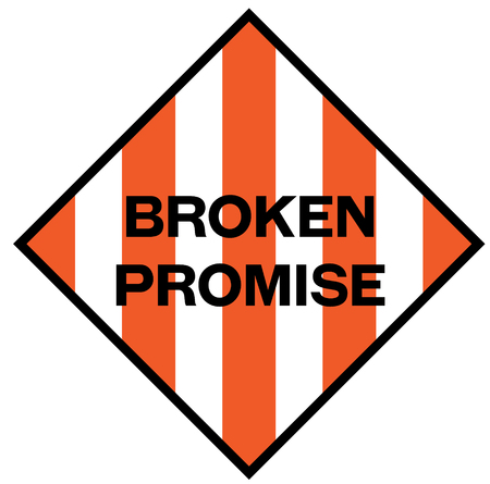 Broken promise fictitious warning sign, realistically looking.
