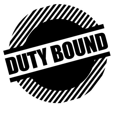 Duty bound black stamp on white background. Flat illustration Çizim
