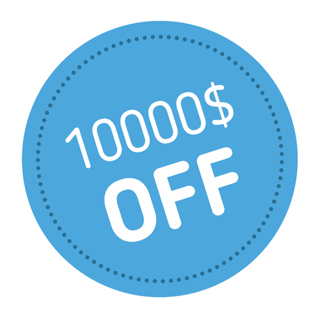 ten thousand dollars off advertising sticker, label, stamp on white.