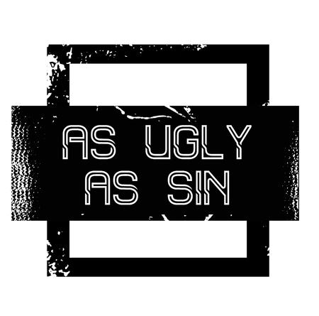 as ugly as sin advertising sticker, label, stamp on white.