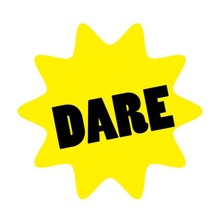 dare stamp on white background. Sign label sticker.