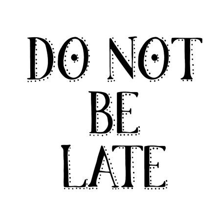 DO NOT BE LATE stamp on white background. Signs and symbols series. Illusztráció