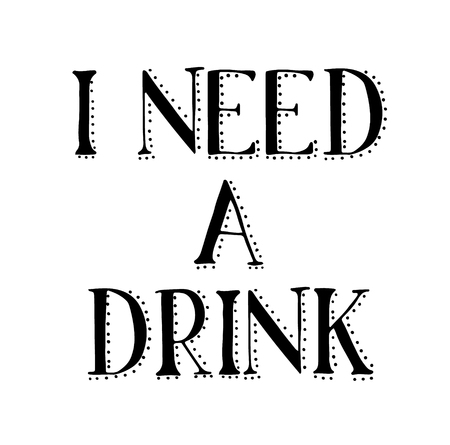 I NEED A DRINK stamp on white background. Signs and symbols series. Standard-Bild - 123721196