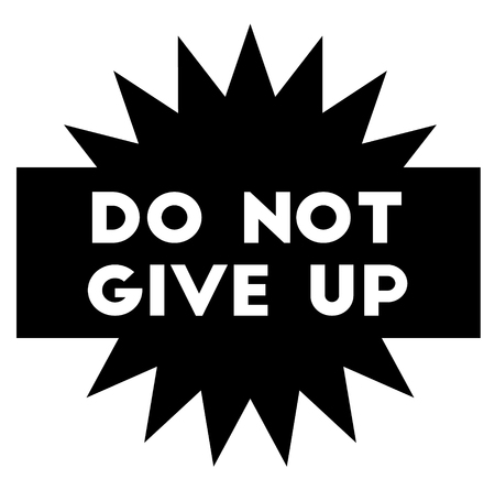 DO NOT GIVE UP stamp on white background. Stickers labels and stamps series.