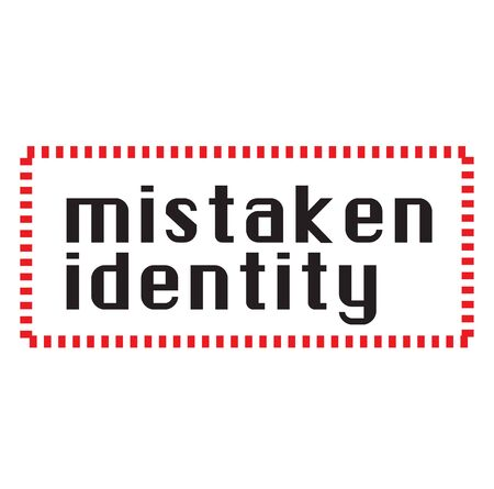 MISTAKEN IDENTITY stamp on white background. Labels and stamps series.
