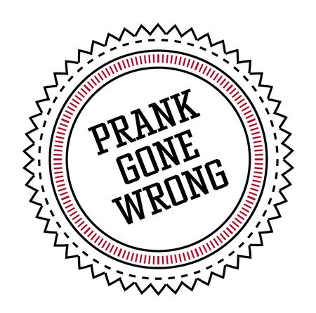 PRANK GONE WRONG stamp isolated on white Ilustração