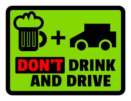 Do not drink and drive motivation sign. Yellow sign depicting car, beer mug and letters. Intended to make person stop and think. Ilustrace