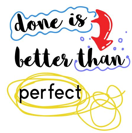 Done Is Better Than Perfect Vectores
