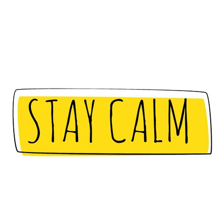 STAY CALM sign on white background. Sticker, stamp  イラスト・ベクター素材
