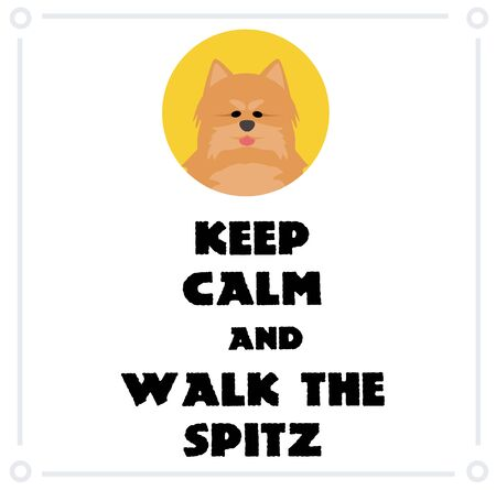Keep Calm and walk the spitz , illustration on white background