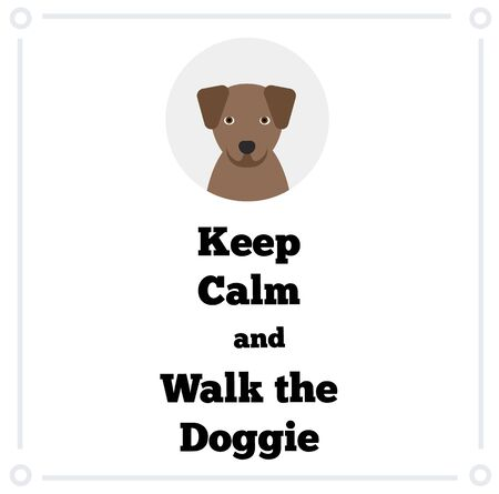 Keep Calm and walk the doggie , illustration on white background