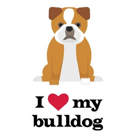 I love my bulldog , illustration on white background
