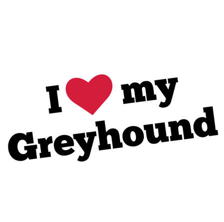 I love my greyhound , illustration on white background Banco de Imagens - 150576942