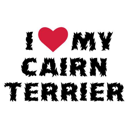 I love my cairn terrier , illustration on white background Ilustração