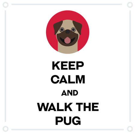 Keep Calm and walk the pug , illustration on white background
