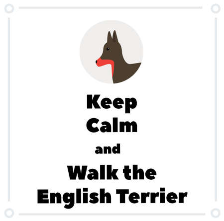 Keep Calm and walk the small english terrier , illustration on white background Ilustração