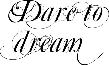 Dare to dream fancy letters black on white. Hand writing style lettering with words Dare to dream. 向量圖像
