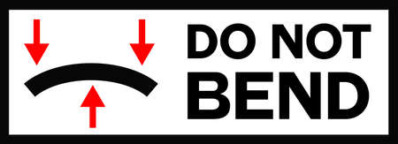 DO NOT BEND black and red sign. Sign with bended surface and arrows showing bend direction. Words saying Do not bend. Warning sign.