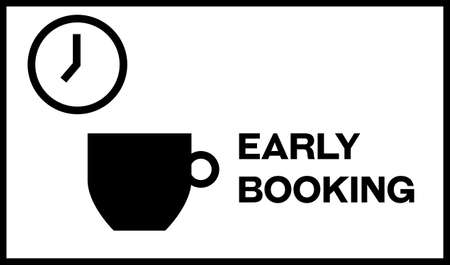 Early booking graphic sign with clock showing early hours and cup of coffee. Words Early Booking next to cup of coffee.