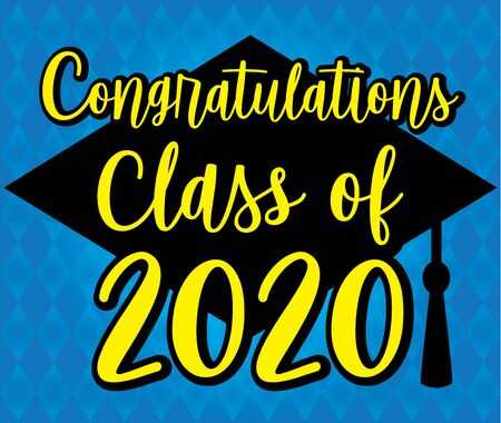 Congratulations Class of 2020 Blue and Yellow