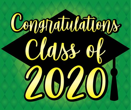 Congratulations Class of 2020 Green and Gold
