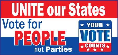 Unite our States. Vote for People not Parties.