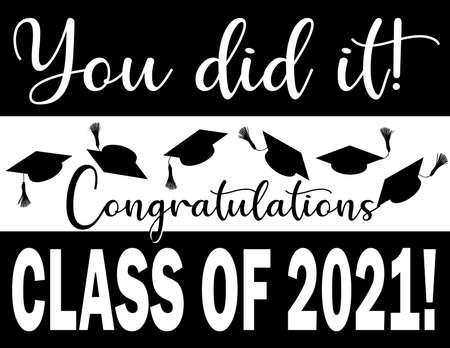 You did it! Graphic Congratulations Class of 2021