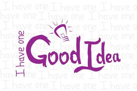 I have one good idea. Vector illustration of hand drawn phrase lettering Ilustração