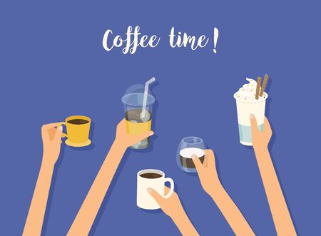 Coffee time banner. Hands holding differend types of coffee in  paper and glass cup. Vector illustration.