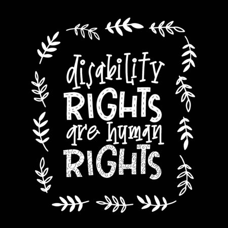 Motivational quote hand drawn color lettering. Disability right are human rights. Handicapped person phrase on black background. Inspirational poster, banner design.