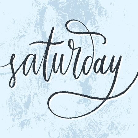 Saturday handdrawn phrase illustration. Week day calligraphy in vector. Inscription slogan for t shirts, posters, cards. Lettering digital sketch style design
