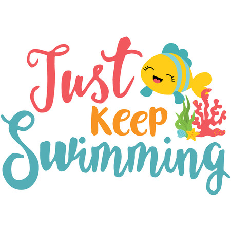 Just Keep Swimming Phrase Illustration. Perfect for scrapbooking, kids, stationary, and home decor projects.