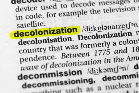 Highlighted word decolonization concept and meaning.