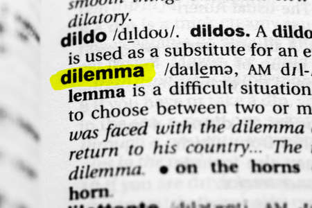 Highlighted word dilemma concept and meaning.