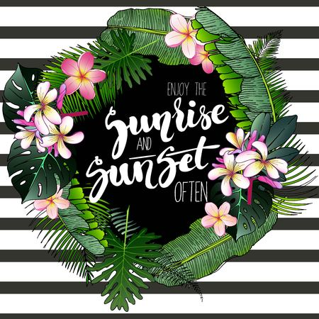 stripped: Vector poster wit inspiring quote. Enjoy the sunrise and sunset often. Decorated with palm leaves, exotic flowers and strips. Hand drawn.