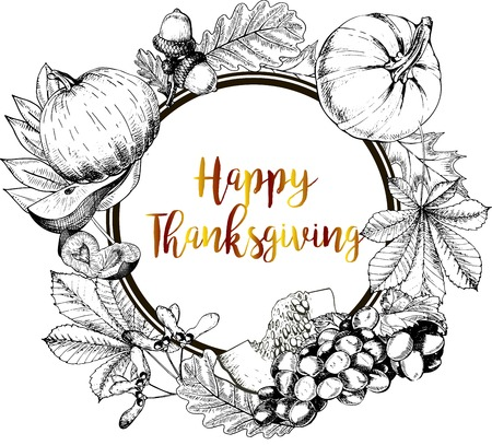 Vector round border greeting card for Thanksgiving. Pumpkin, pear, plum, grape, autumn leaves.Hand drawn vintage engraved illustration. Decorated with lettering.  イラスト・ベクター素材