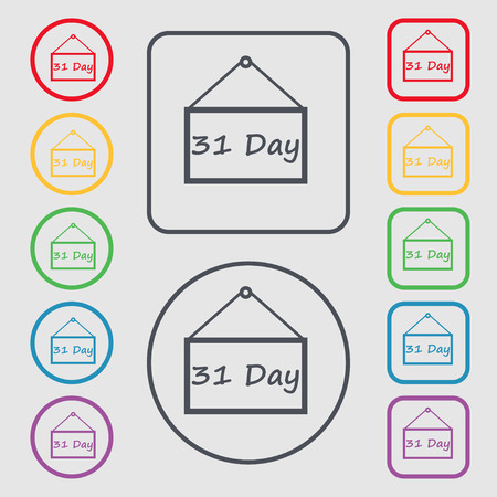 31: Calendar day, 31 days icon sign. symbol on the Round and square buttons with frame. Vector illustration Illustration