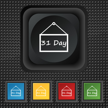 Calendar day, 31 days icon sign. symbol Squared colourful buttons on black texture. Vector illustration Vector