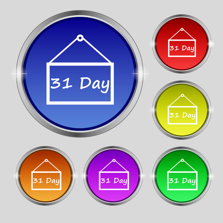 31: Calendar day, 31 days icon sign. Round symbol on bright colourful buttons. Vector illustration