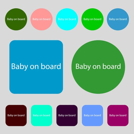 bebe a bordo: Baby on board sign icon. Infant in car caution symbol.12 colored buttons. Flat design. Vector illustration