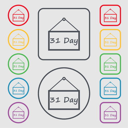 31: Calendar day, 31 days icon sign. Symbols on the Round and square buttons with frame. Vector illustration
