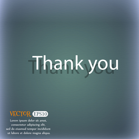 courtesy: Thank you sign icon. Gratitude symbol. On the blue-green abstract background with shadow and space for your text. Vector illustration