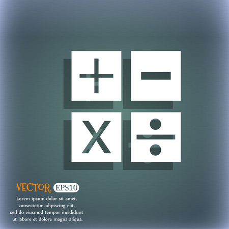 Multiplication, division, plus, minus icon Math symbol Mathematics. On the blue-green abstract background with shadow and space for your text. Vector illustration
