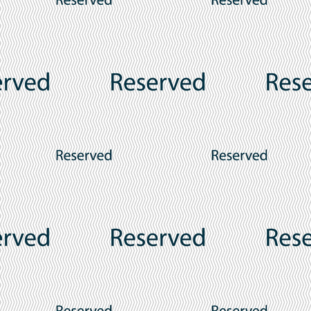 reserved sign: Reserved sign icon. Seamless pattern with geometric texture. Vector illustration